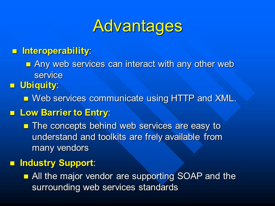 Advantages Interoperability: