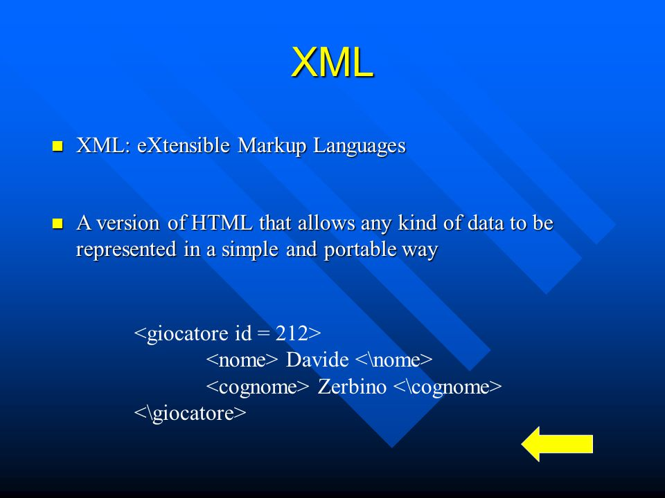 XML XML: eXtensible Markup Languages