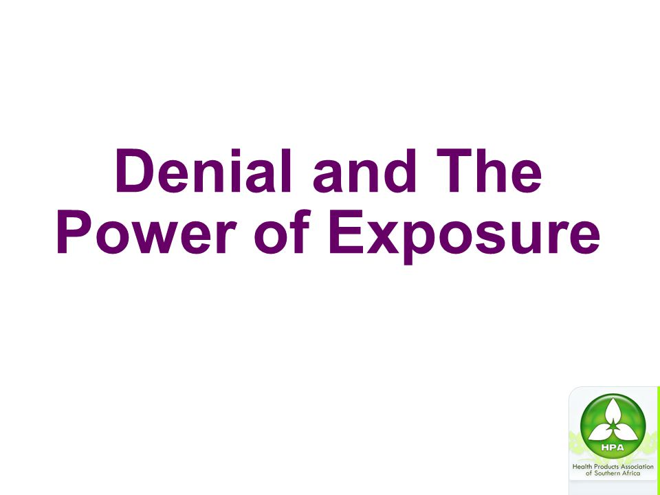 Denial and The Power of Exposure