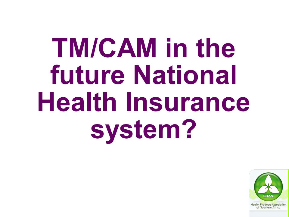 TM/CAM in the future National Health Insurance system