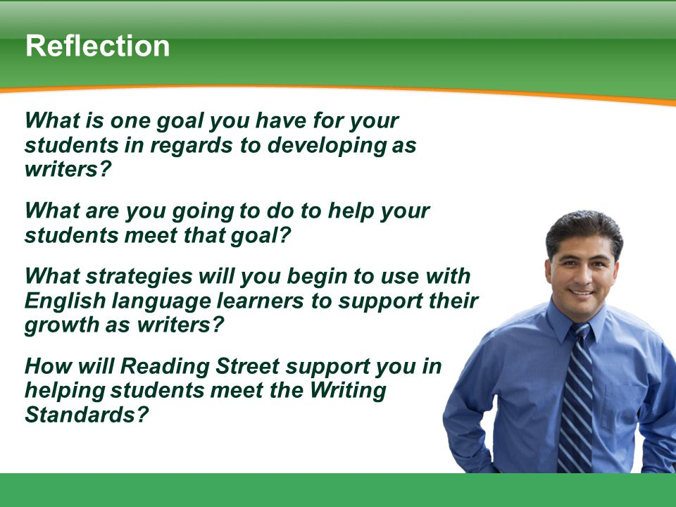 Reflection What is one goal you have for your students in regards to developing as writers