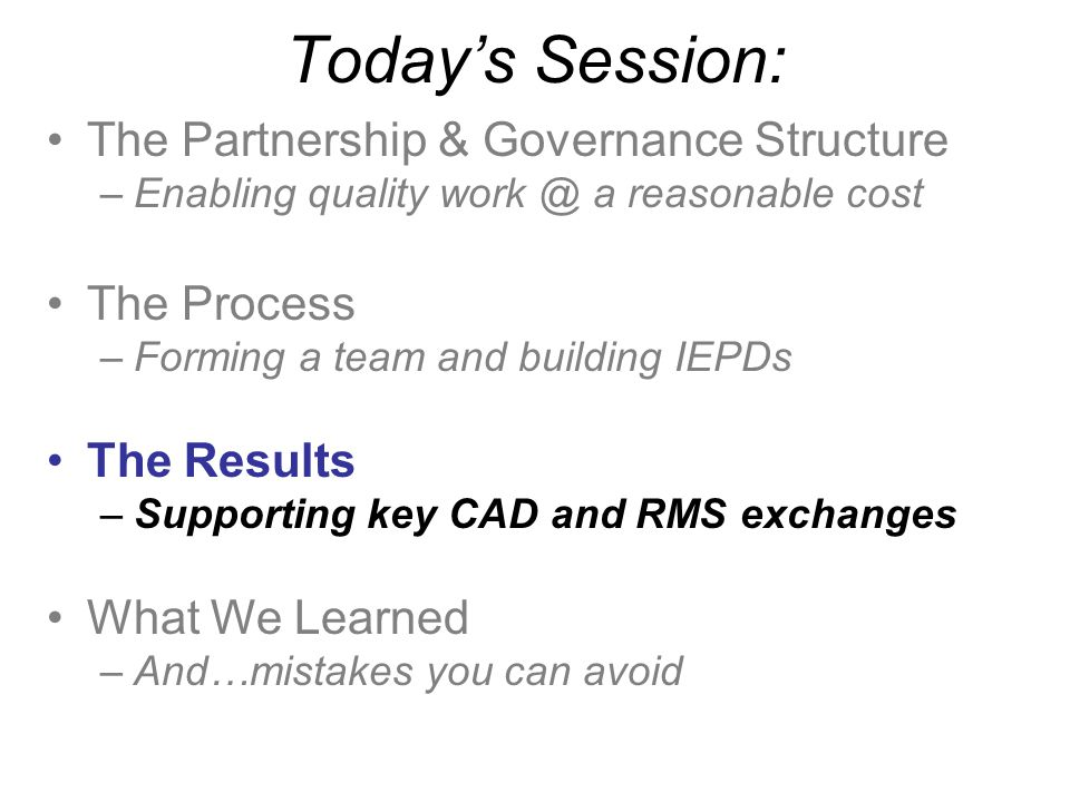 Today's Session: The Partnership & Governance Structure The Process