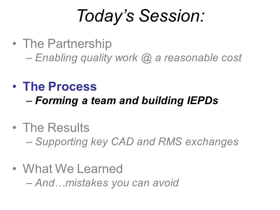 Today's Session: The Partnership The Process The Results