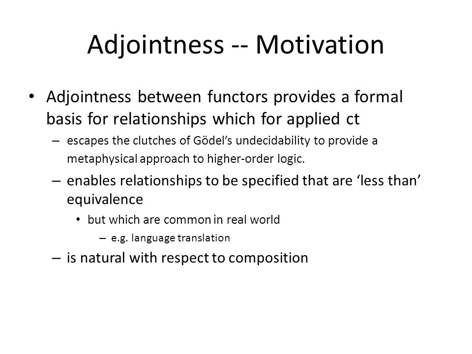 Adjointness -- Motivation
