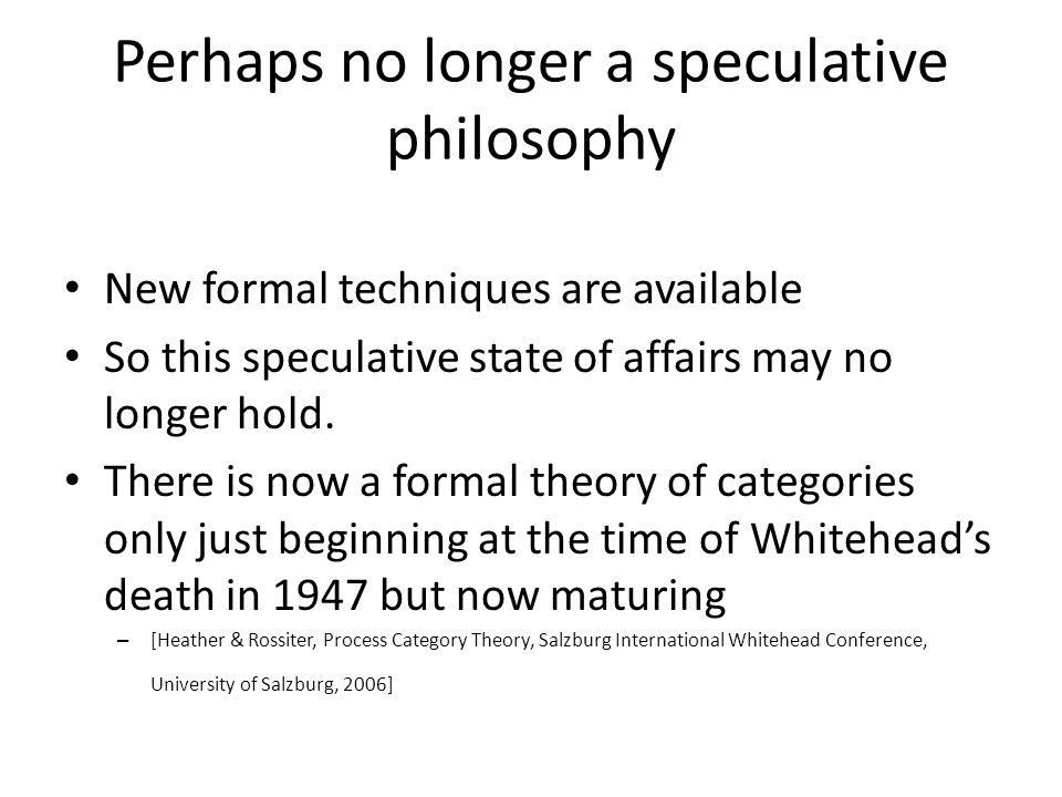 Perhaps no longer a speculative philosophy