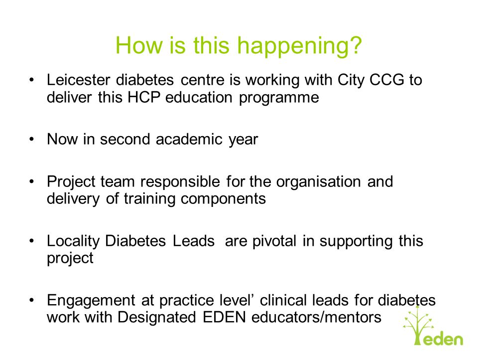 How is this happening Leicester diabetes centre is working with City CCG to deliver this HCP education programme.