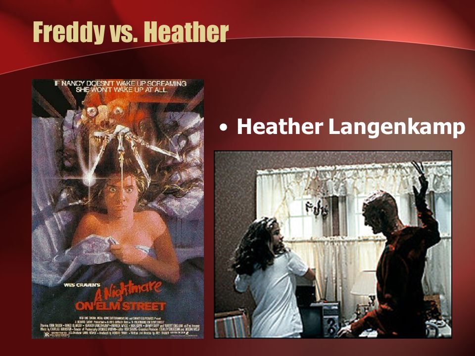 Freddy vs. Heather Heather Langenkamp