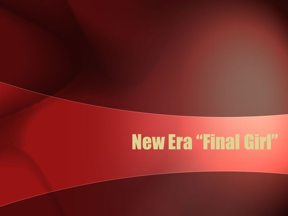 New Era Final Girl