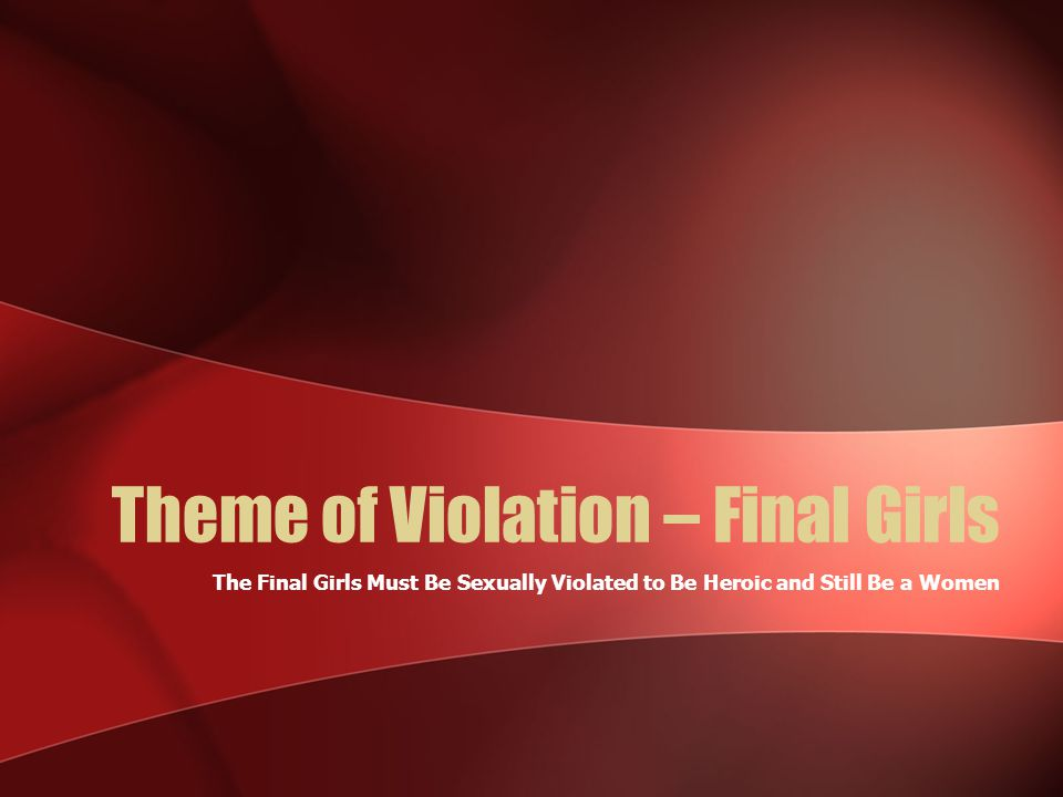 Theme of Violation – Final Girls