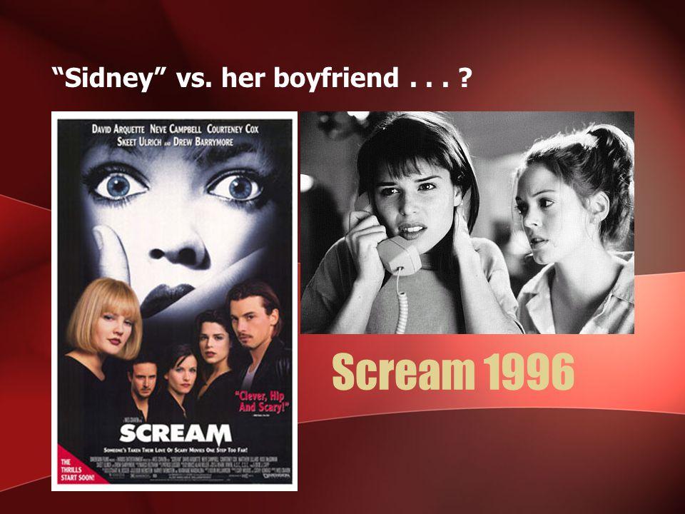 Sidney vs. her boyfriend . . .