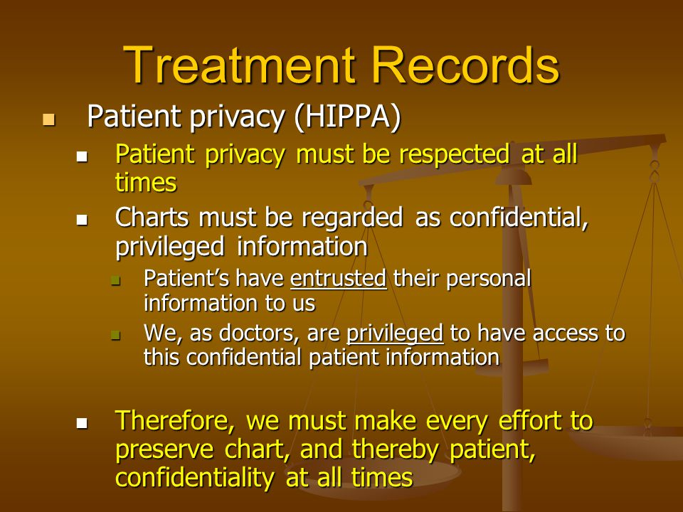 Treatment Records Patient privacy (HIPPA)
