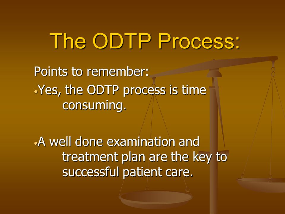 The ODTP Process: Points to remember: