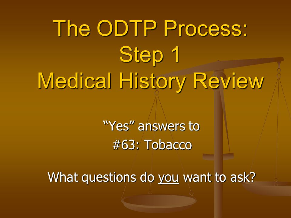 The ODTP Process: Step 1 Medical History Review