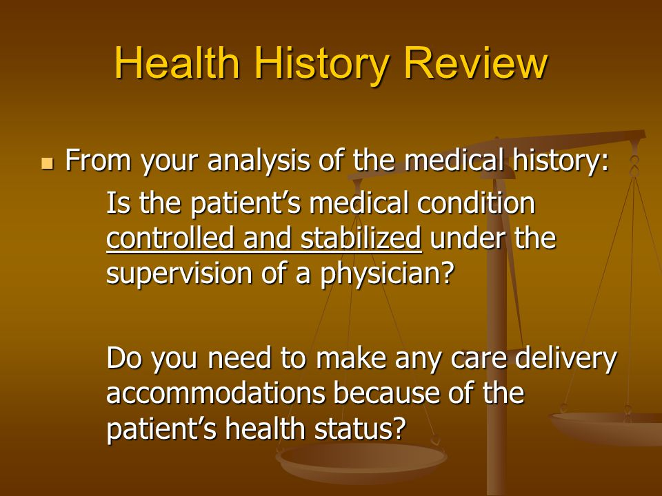 Health History Review From your analysis of the medical history: