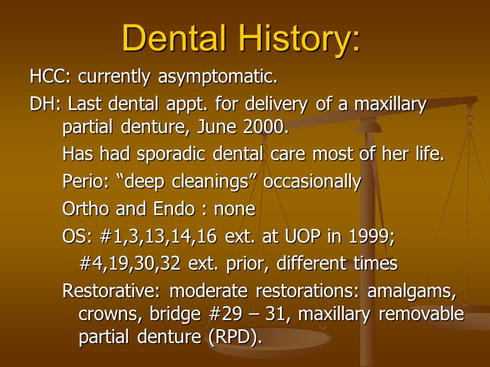 Dental History: HCC: currently asymptomatic.