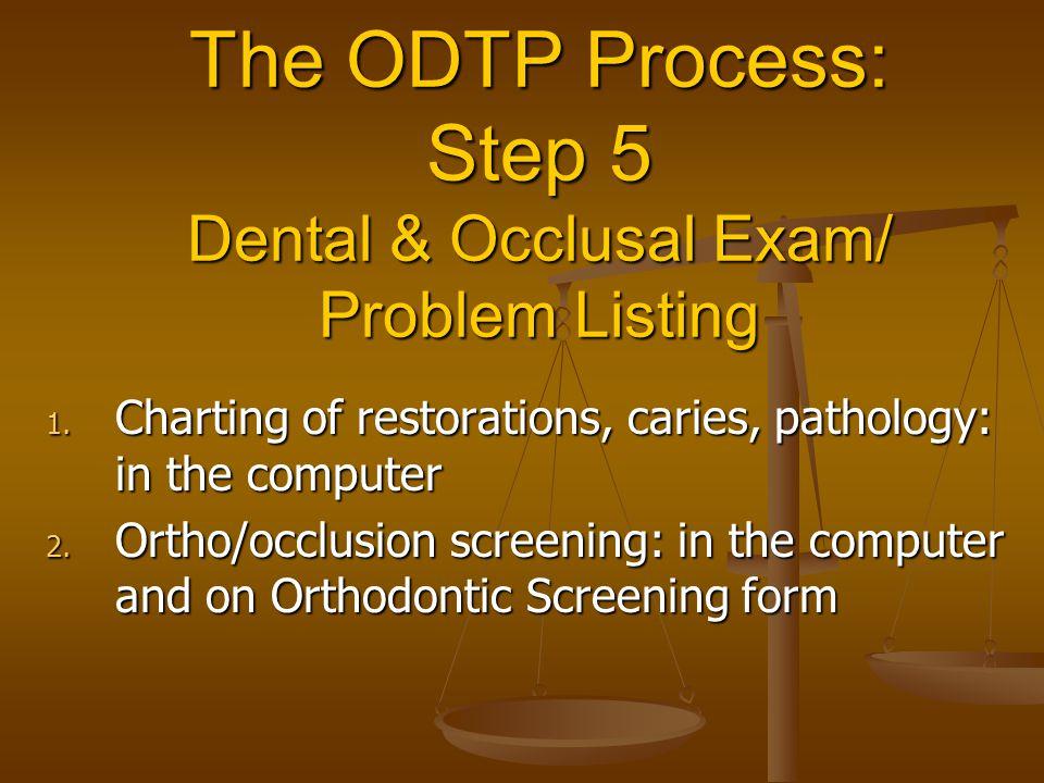 The ODTP Process: Step 5 Dental & Occlusal Exam/ Problem Listing
