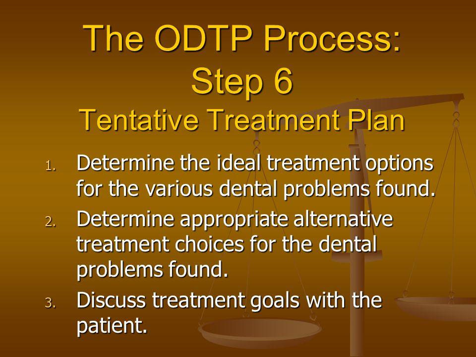 The ODTP Process: Step 6 Tentative Treatment Plan