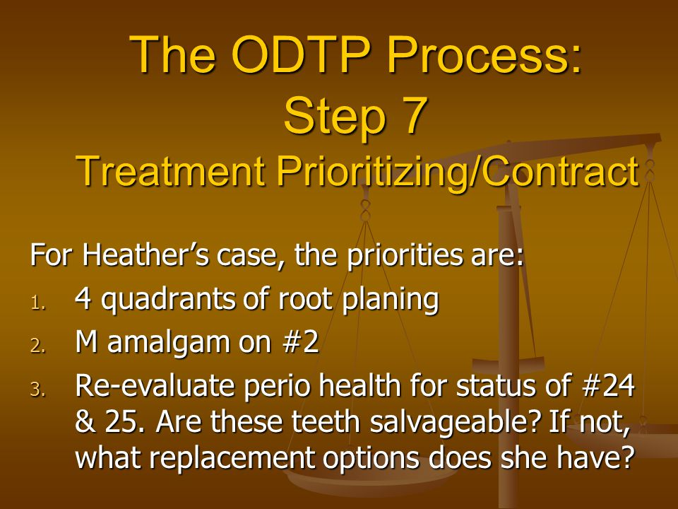 The ODTP Process: Step 7 Treatment Prioritizing/Contract