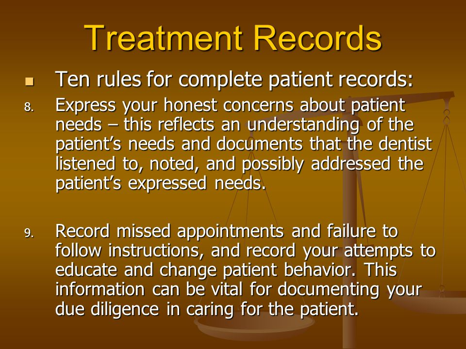 Treatment Records Ten rules for complete patient records: