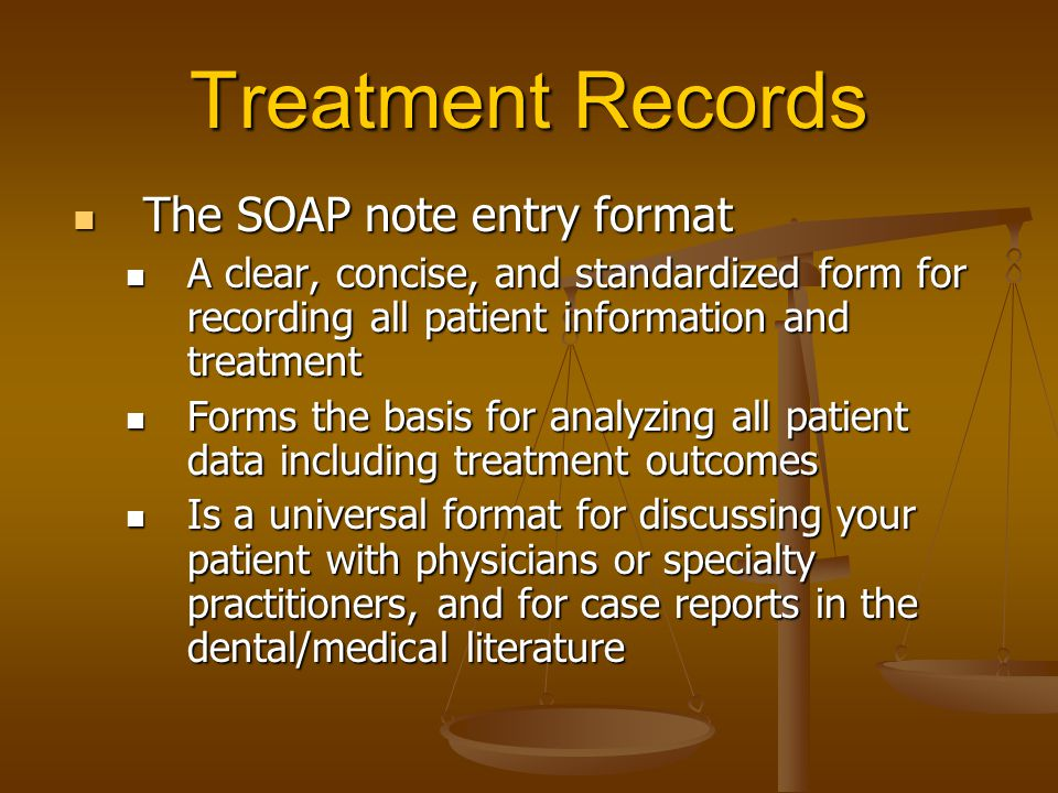 Treatment Records The SOAP note entry format