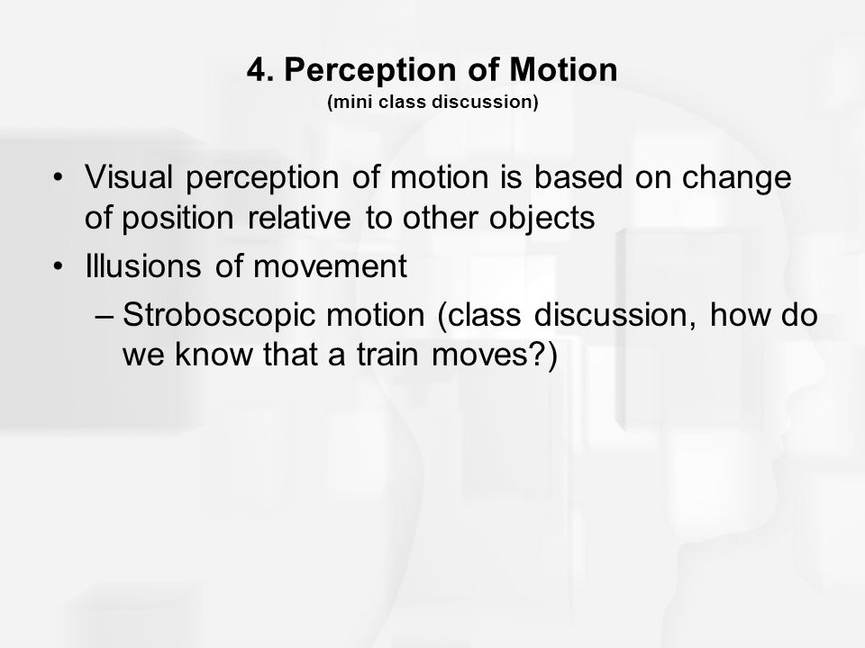 4. Perception of Motion (mini class discussion)