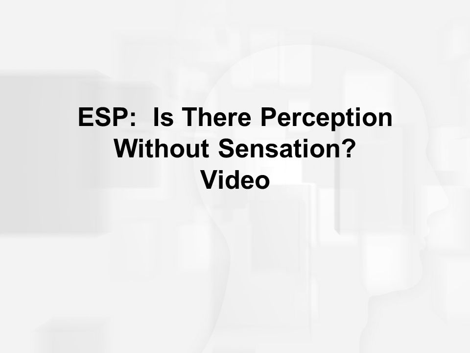 ESP: Is There Perception Without Sensation Video
