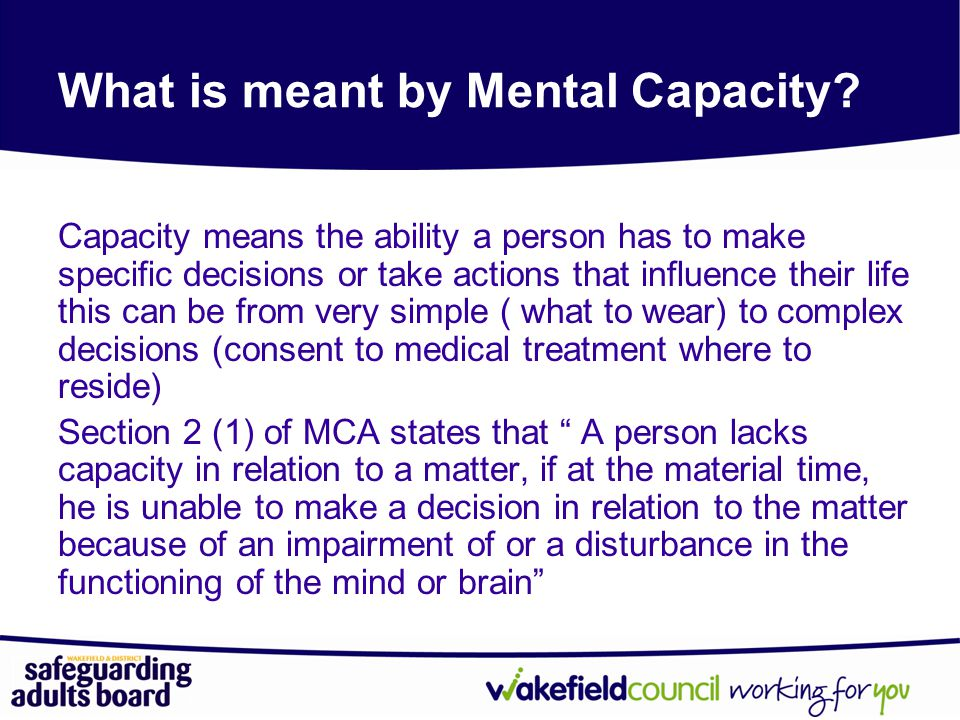 What is meant by Mental Capacity