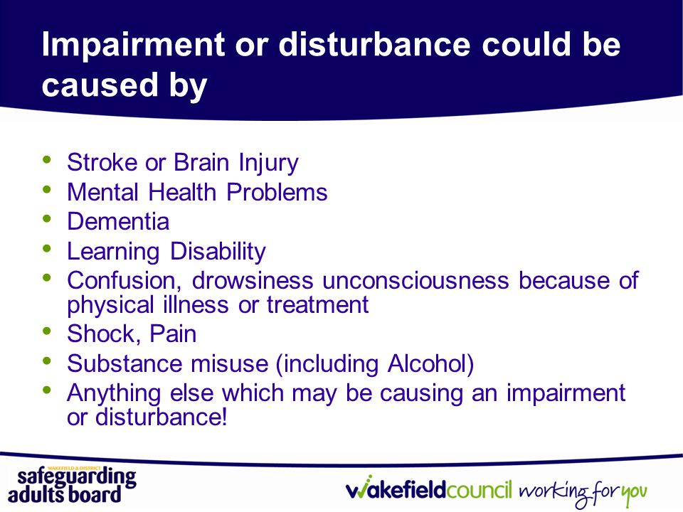 Impairment or disturbance could be caused by
