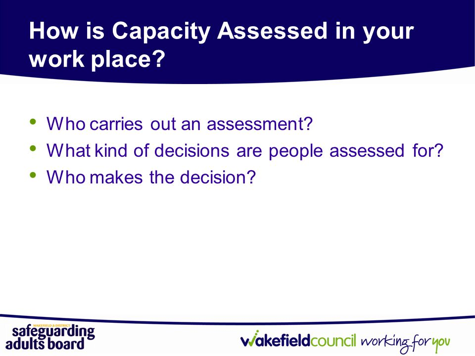 How is Capacity Assessed in your work place