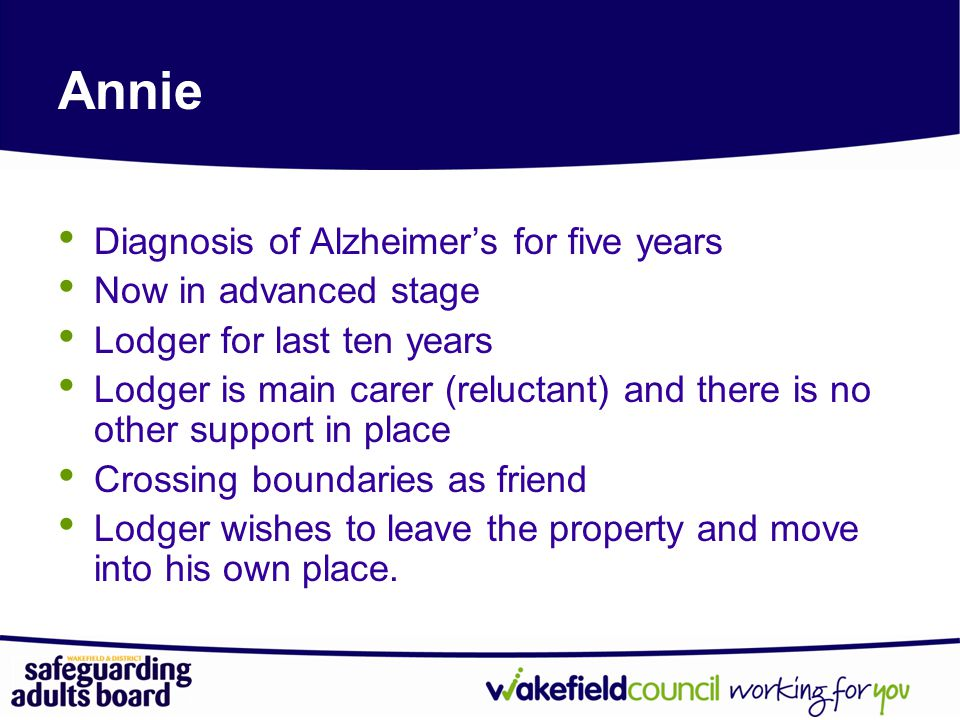 Annie Diagnosis of Alzheimer's for five years Now in advanced stage