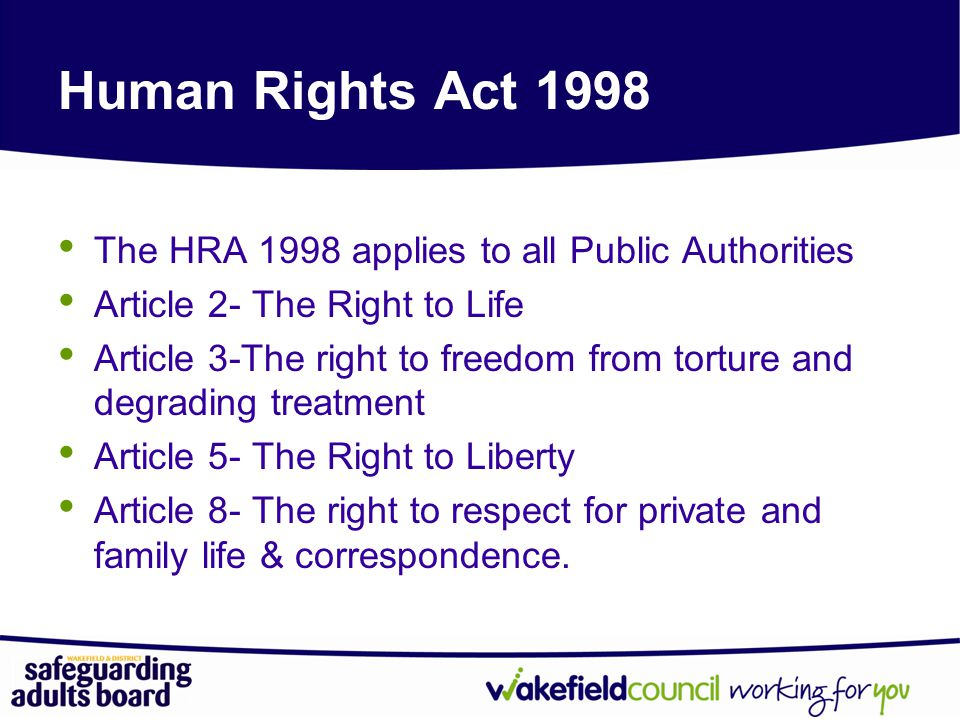 'the hra 1998 is being used The human rights act 1998 was incorporated into on human rights caused to his psychiatric well­being attendant.