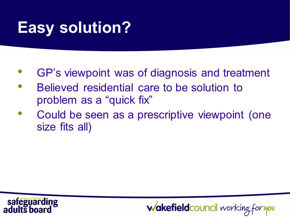Easy solution GP's viewpoint was of diagnosis and treatment