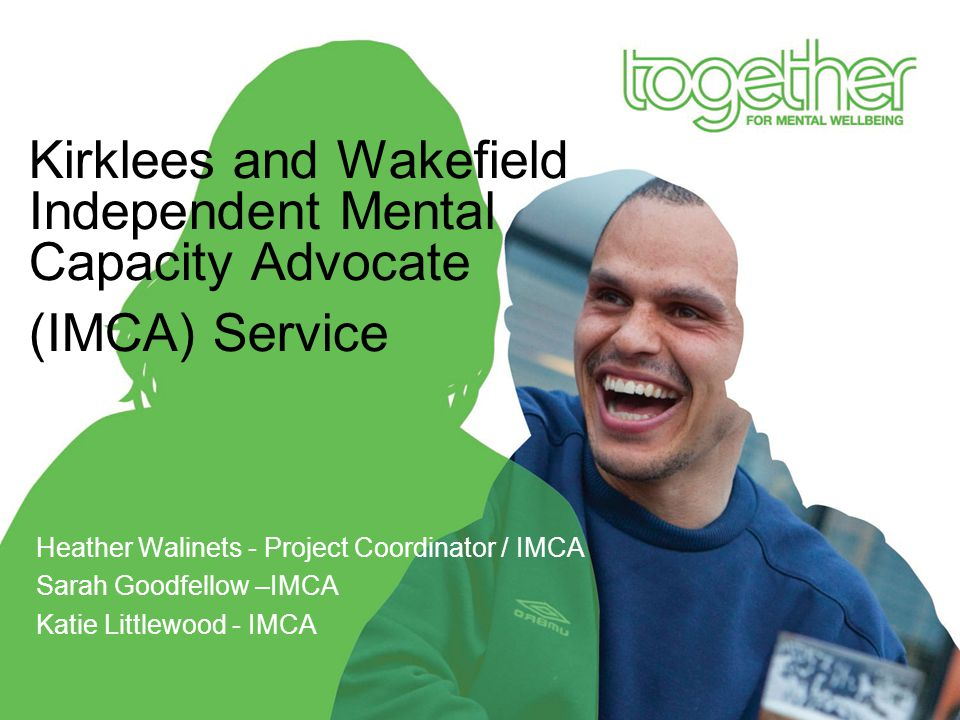 Kirklees and Wakefield Independent Mental Capacity Advocate (IMCA) Service