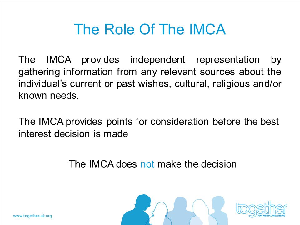 The IMCA does not make the decision