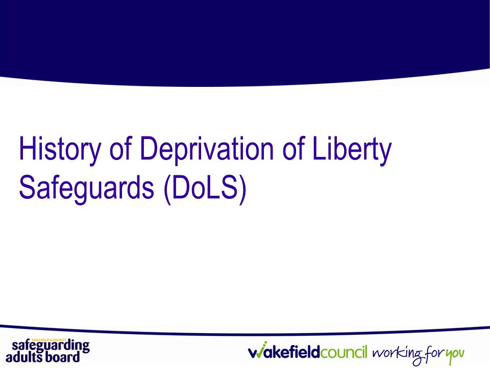 History of Deprivation of Liberty Safeguards (DoLS)