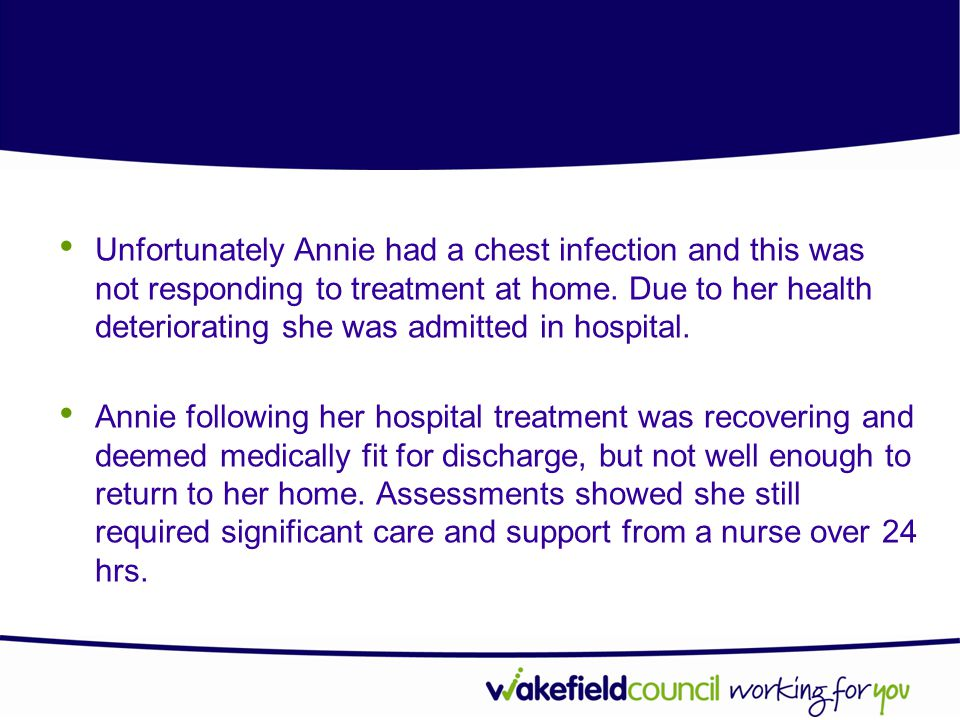 Unfortunately Annie had a chest infection and this was not responding to treatment at home. Due to her health deteriorating she was admitted in hospital.