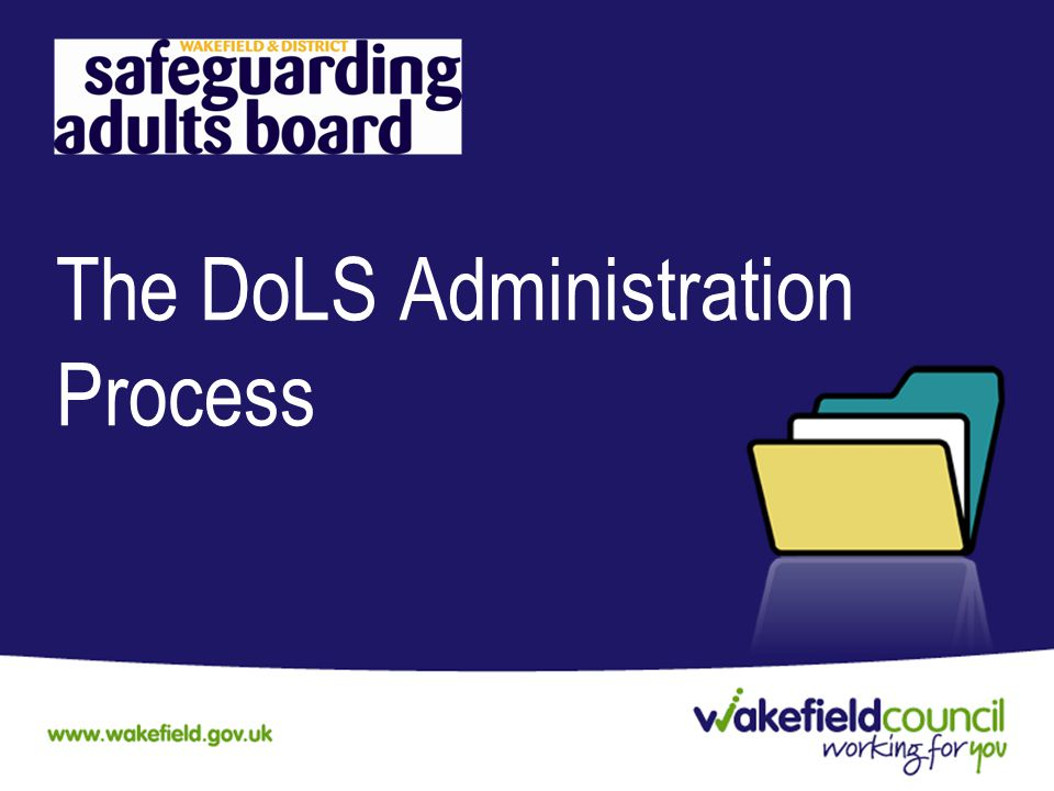 The DoLS Administration Process