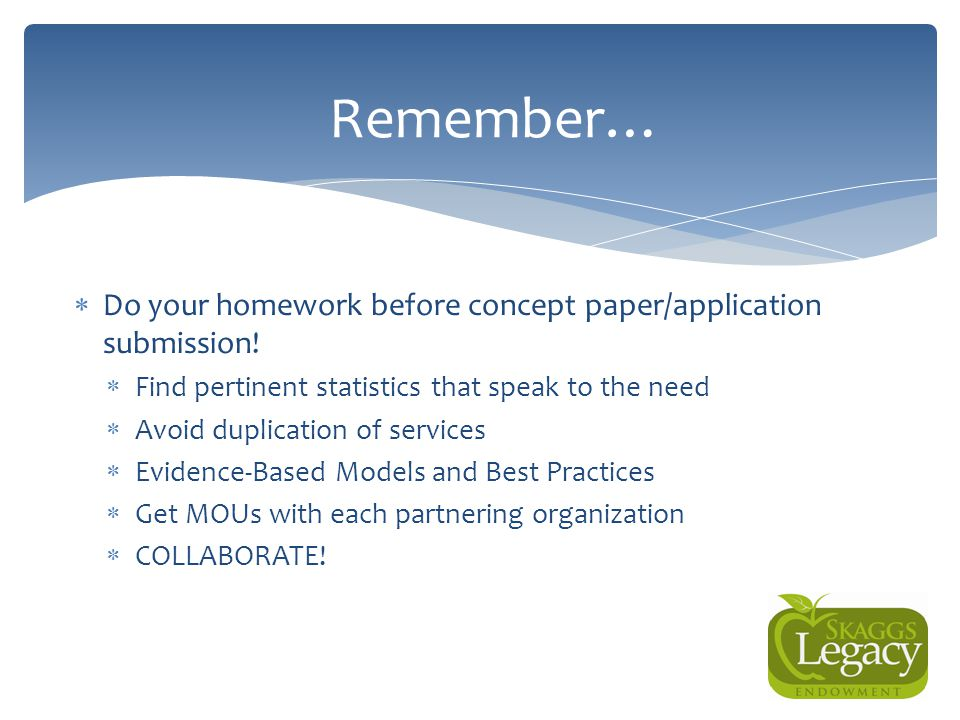Remember… Do your homework before concept paper/application submission! Find pertinent statistics that speak to the need.