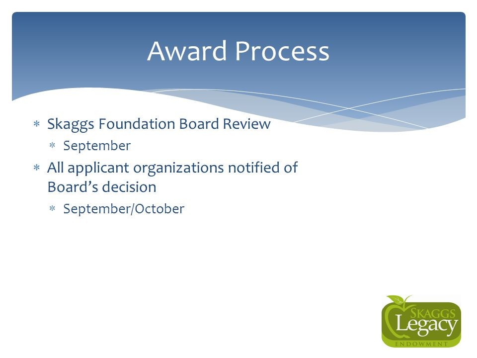 Award Process Skaggs Foundation Board Review