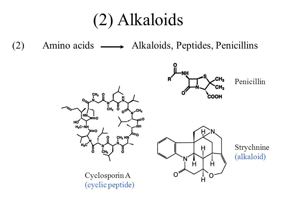 (2) Alkaloids (2) Amino acids Alkaloids, Peptides, Penicillins