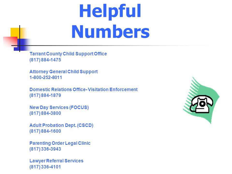 Helpful Numbers Tarrant County Child Support Office (817) 884-1475