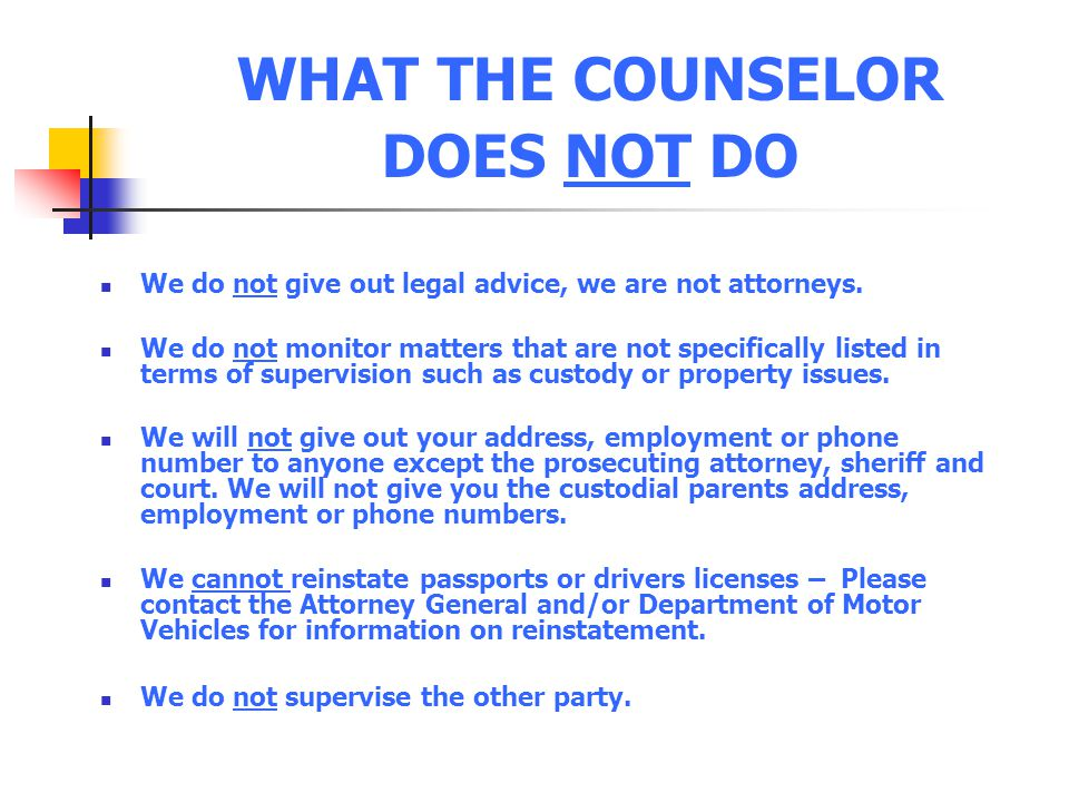 WHAT THE COUNSELOR DOES NOT DO