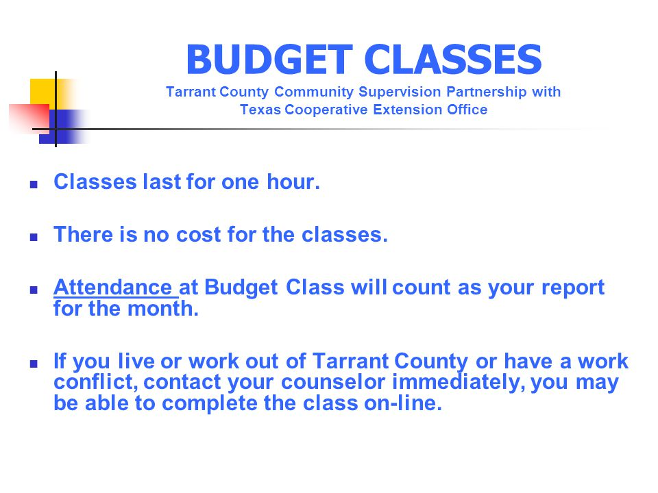 BUDGET CLASSES Tarrant County Community Supervision Partnership with Texas Cooperative Extension Office