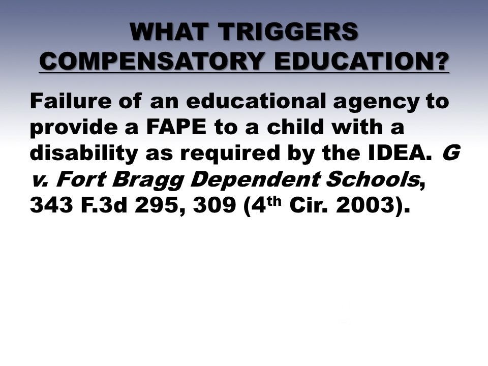 WHAT TRIGGERS COMPENSATORY EDUCATION