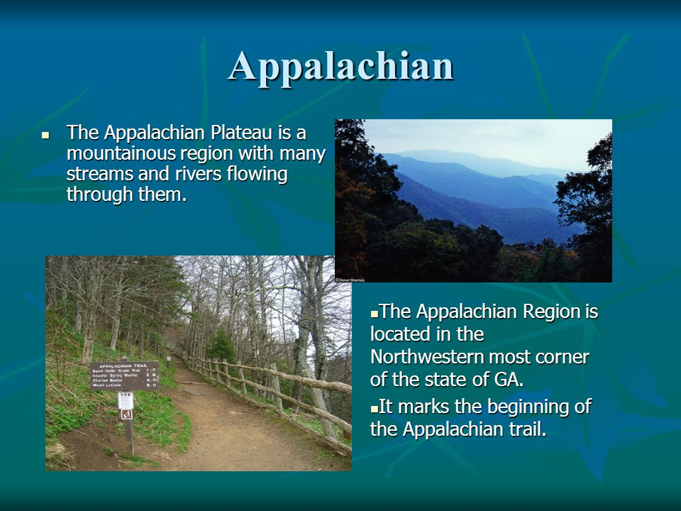 Appalachian The Appalachian Plateau is a mountainous region with many streams and rivers flowing through them.