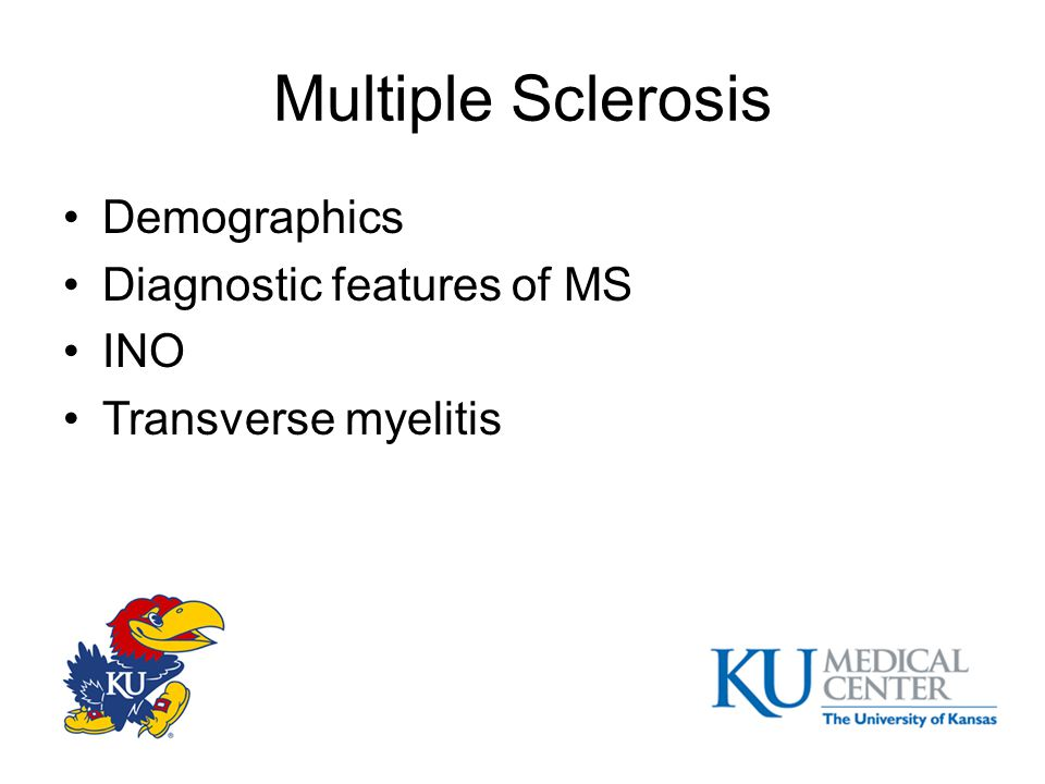 Multiple Sclerosis Demographics Diagnostic features of MS INO