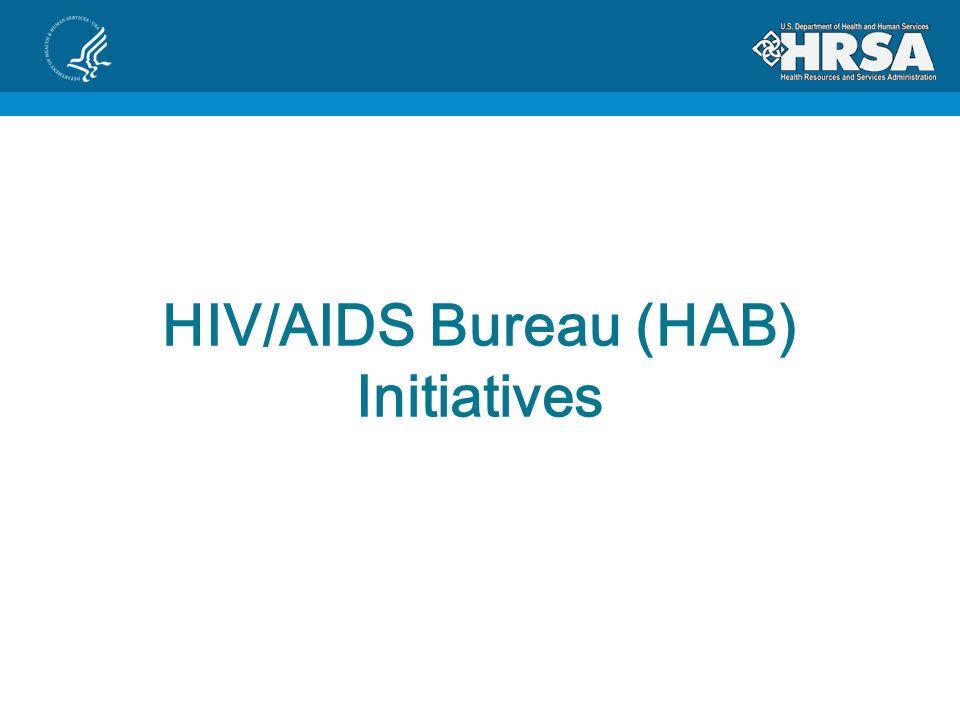 HIV/AIDS Bureau (HAB) Initiatives