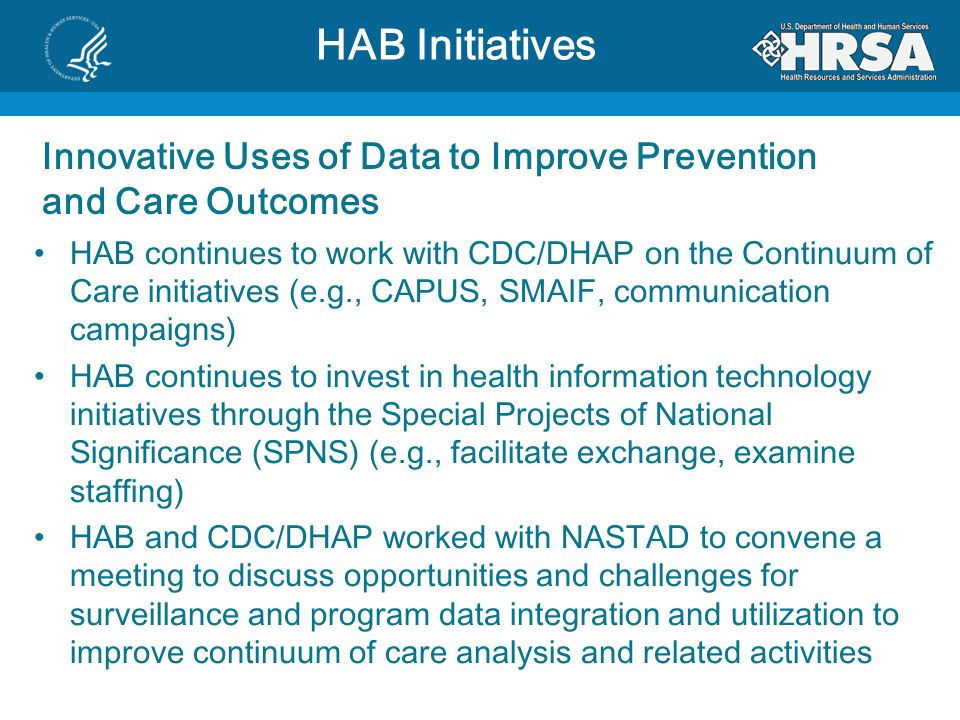 HAB Initiatives Innovative Uses of Data to Improve Prevention and Care Outcomes.