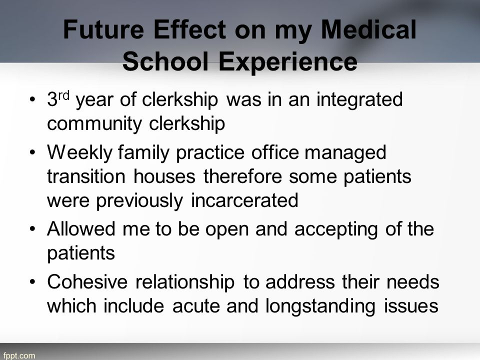 Future Effect on my Medical School Experience