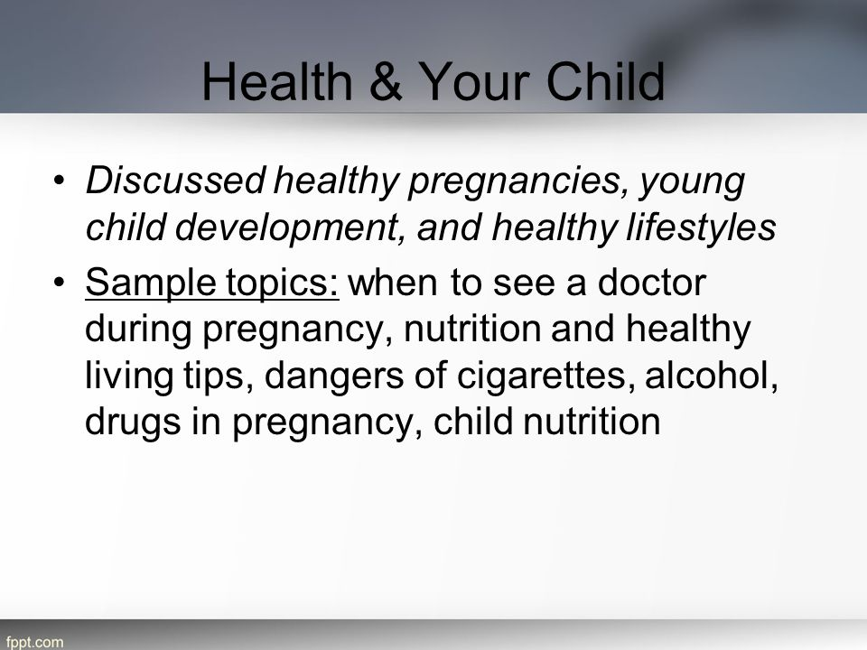 Health & Your Child Discussed healthy pregnancies, young child development, and healthy lifestyles.